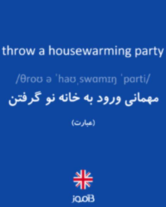 تصویر throw a housewarming party - دیکشنری انگلیسی بیاموز