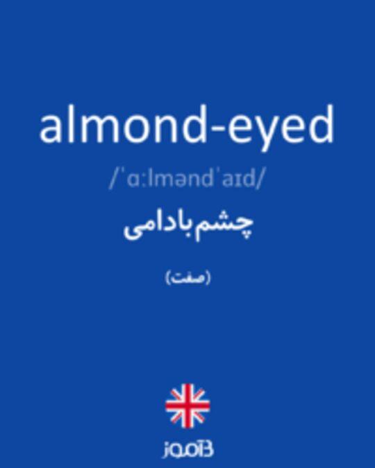 تصویر almond-eyed - دیکشنری انگلیسی بیاموز