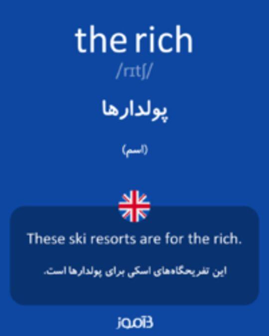 تصویر the rich - دیکشنری انگلیسی بیاموز