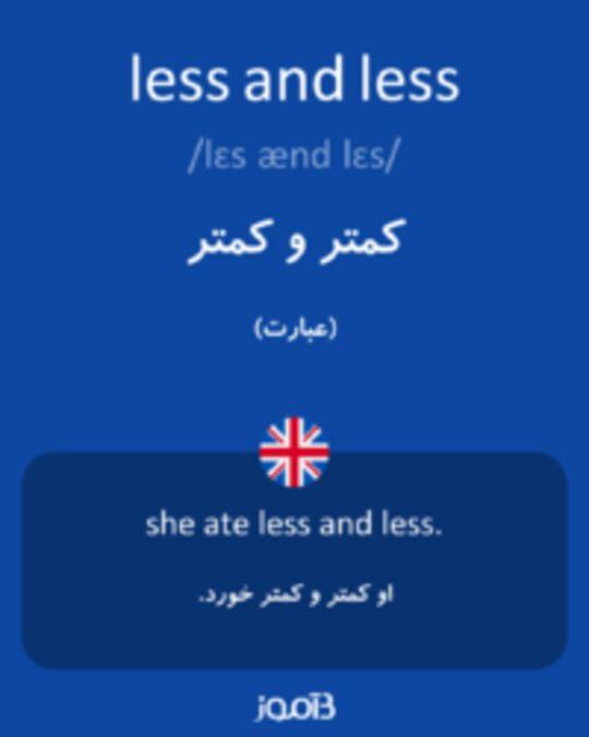 تصویر less and less - دیکشنری انگلیسی بیاموز