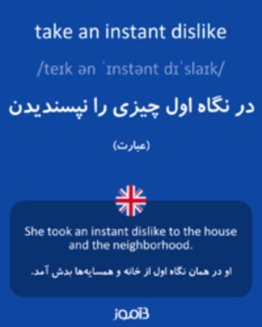 تصویر take an instant dislike - دیکشنری انگلیسی بیاموز
